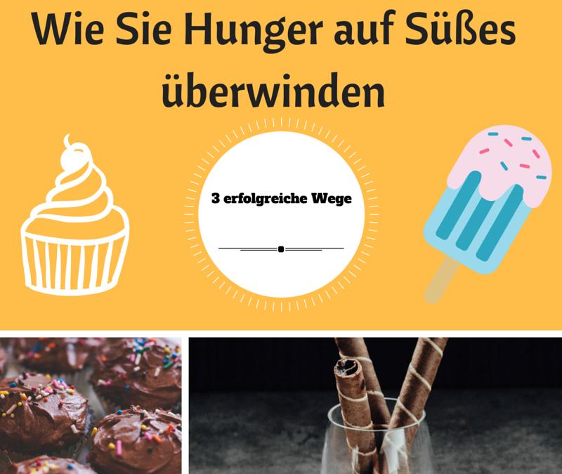 Wie Sie Hunger auf Süßes überwinden – Die 3 erfolgreichen Schritte