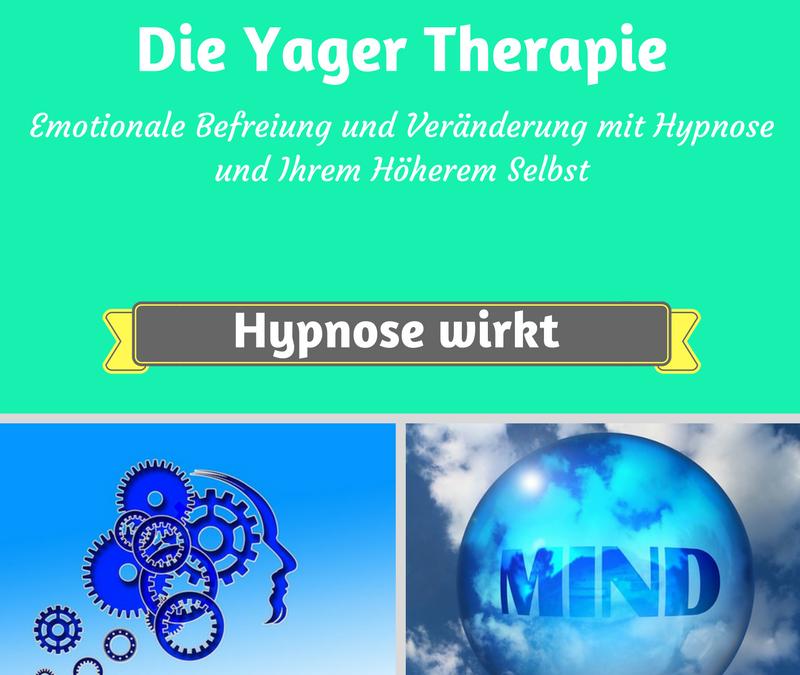 Die Yager Therapie – Effektive Arbeit mit Hypnose und Ihrem Höheren Selbst