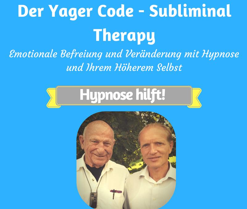 """Dabei kann Ihnen die Subliminal Therapie – """"Yager Code"""" wirklich helfen"""