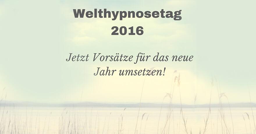 Welthypnosetag 2016 – Neue Vorsätze effizient umsetzen